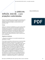 Reprojetar Dados (WSG-84, SIRGAS, SAD-69…) Com Projeções Customizadas