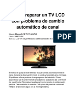 Como Reparar Un TV LCD Con Problema de Cambio Automatico de Canal