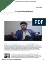 """""""a Edição Genética Poderia Criar Uma Classe Social Superior"""" _ Ciência _ EL PAÍS Brasil"""