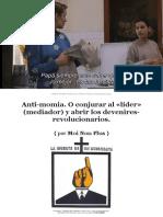 (2016) Moi Non Plus - Anti-Momia. O conjurar Al líder (mediador) y abrir los devenires-revolucionarios