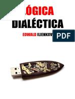 LÓGICA DIALÉCTICA - EDWALD ILIENKOV