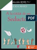 A la caza de un seductor - Alexia Mars.pdf