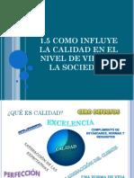 110499349-Como-influye-la-calidad-en-el-nivel-de-vida-de-la-sociedad.ppt