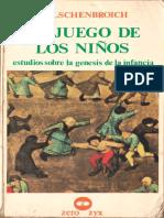 Elschenbroich-D-El-Juego-De-Los-Nios-Estudios-Sobre-La-Genesis-De-La-Infancia.pdf