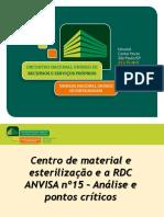 14h30 Central de Material Esterelizado e a RDC n15 Da ANVISA de 15.03.2012 - Analise e Pontos Criticos - Rafael Queiroz de Souza