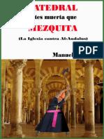 Catedral, Antes Muerta Que Mezquita (La Iglesia Contra Al-Andalus) - Manuel Harazem