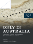 Only in Australia the History Politics and Economics of Australian Exceptionalism