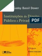 Nelson Godoy Bassil Dower - Instituições de Direito Público e Privado (2005)