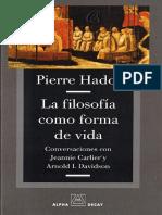 Hadot, P (2009) La Filosofía Como Forma de Vida