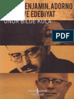 Onur Bilge Kula - Marx, Benjamin, Adorno; Sanat Ve Edebiyat