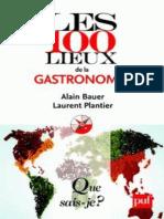 Les 100 Lieux de La Gastronomie - Alain Bauer