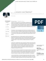 ¿Qué Ocurre Con Santos_, Columna de Mauricio Vargas - Columnistas - Opinión - ELTIEMPO