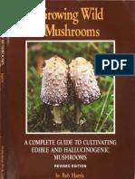 Growing Wild Mushrooms Bob Harris