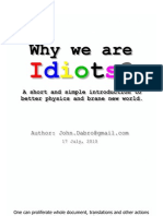Why We Are Idiots (a Short Introduction to Better Physics and Brane New World)