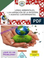 Problemas Ambientales, Contaminación de La Biosfera y Agentes Contaminantes