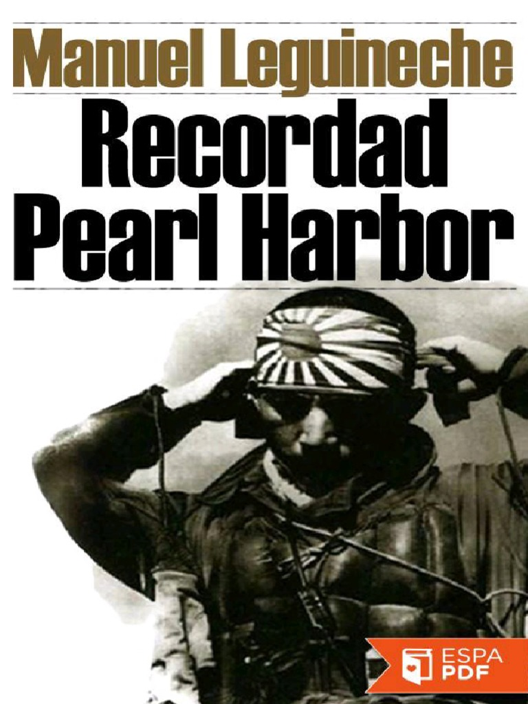 3200cf44568 Recordad Pearl Harbor - Manuel Leguineche