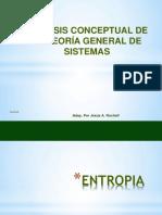 Holismo, Sinergia, Recursividad, Entropía, Equifinidad, Isomorfismo y Homeostasis.