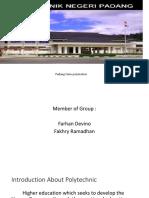 Padang State Politeknik Presentasion by Farhan and Fakhry