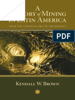 A History of Mining in Latin America - Brown, Kendall W.