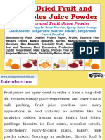 Spray Dried Fruit and Vegetables Juice Powder :Vegetables and Fruit Juice Powder (Spray Dried Pineapple Juice Powder, Spray Dried Orange Juice Powder, Dehydrated Beetroot Powder, Dehydrated Carrot Powder) Manufacturing Plant, Detailed Project Report, Profile, Business Plan, Industry Trends, Market Research, Survey, Manufacturing Process, Machinery, Raw Materials, Feasibility Study, Investment Opportunities, Cost and Revenue, Plant Economics, Production Schedule, Working Capital Requirement, Plant Layout, Process Flow Sheet, Cost of Project, Projected Balance Sheets, Profitability Ratios, Break Even Analysis