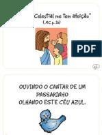 """"""" Meu Pai Celestial me tem afeição"""" (MC, p.16)"""