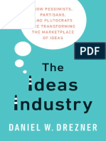Drezner, Daniel W the Ideas Industry How Pessimists, Partisans, And Plutocrats Are Transforming the Marketplace of Ideas
