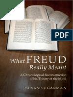 What Freud Really Meant_ a Chronological R - Susan Sugarman