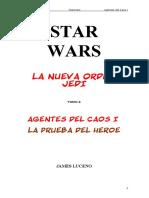 111 Star Wars - La Nueva Orden Jedi 04 - Agentes Del Caos I - La Prueba Del Héroe