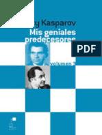 Kasparov. Mis Geniales Predecesores, Vol 3 de Petrosian a Spassky