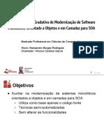 Uma Abordagem Gradativa de Modernização de Software Monolítico e em Camadas para Serviços (Apresentação)