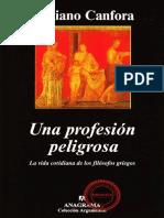 Canfora Luciano, Una Profesión Peligrosa, la vida cotidiana de los filósofos griegos.pdf