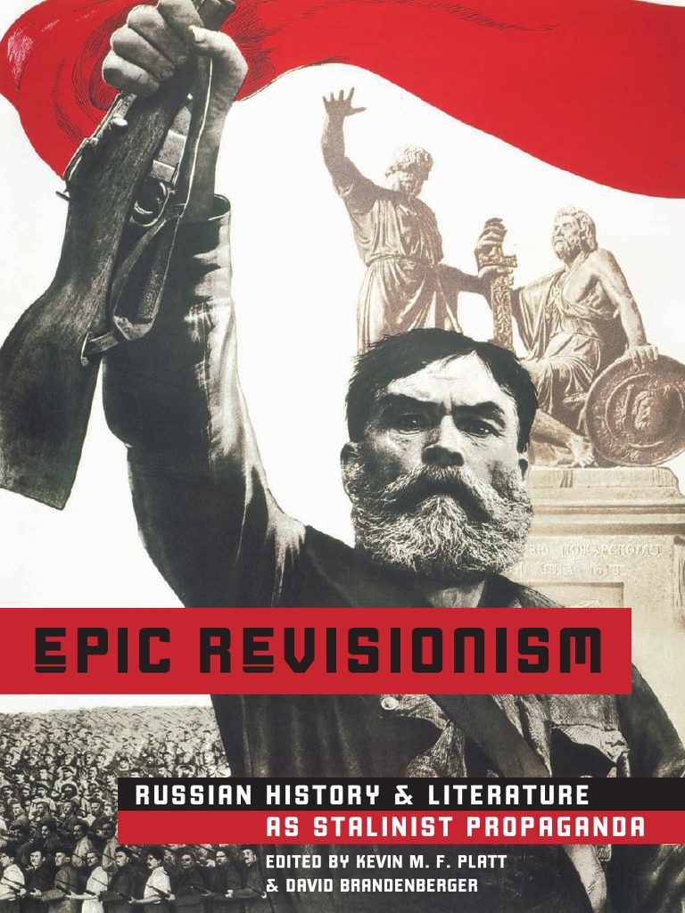 Kevin M  F  Platt, David Brandenberger-Epic Revisionism_ Russian