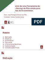 Desenvolvimento de uma Ferramenta de Estratégia do Serviço de Pós-Venda para Auxiliar Lojistas do Ecommerce (Apresentação)