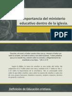 Importancia Del Ministerio Educativo Dentro de La Iglesia