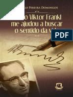 Como Viktor Frankl Me Ajudou a Buscar o Sentido Da Vida