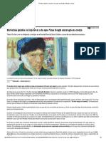 Revelan Quién Es La Joven a La Que Van Gogh Entregó Su Oreja