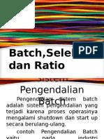 Batch,Selektif,Ratio