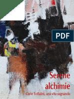 SERENE ALCHMIE Carlo Toffalini, una vita sognando - A cura di Edoardo Maffeo