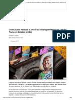 Cómo Puede Impactar a América Latina La Presidencia de Donald Trump en Estados Unidos - BBC Mundo
