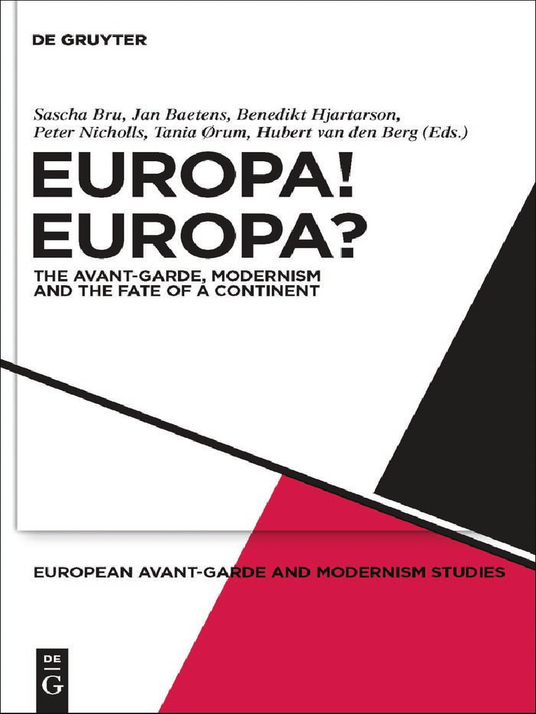 Sascha Bru-Europa! Europa__ The Avant-Garde, Modernism and