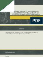 Oxazolidinonas, Trimetropin Sulfametoxazol, Metronidazol