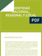 Identidad Nacional, Regional y Local