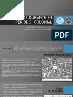 Las Plazas Durante en Periodo Colonial