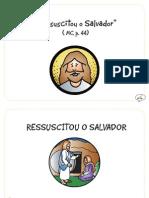 """""""Ressuscitou o Salvador"""" (MC, p.44)"""
