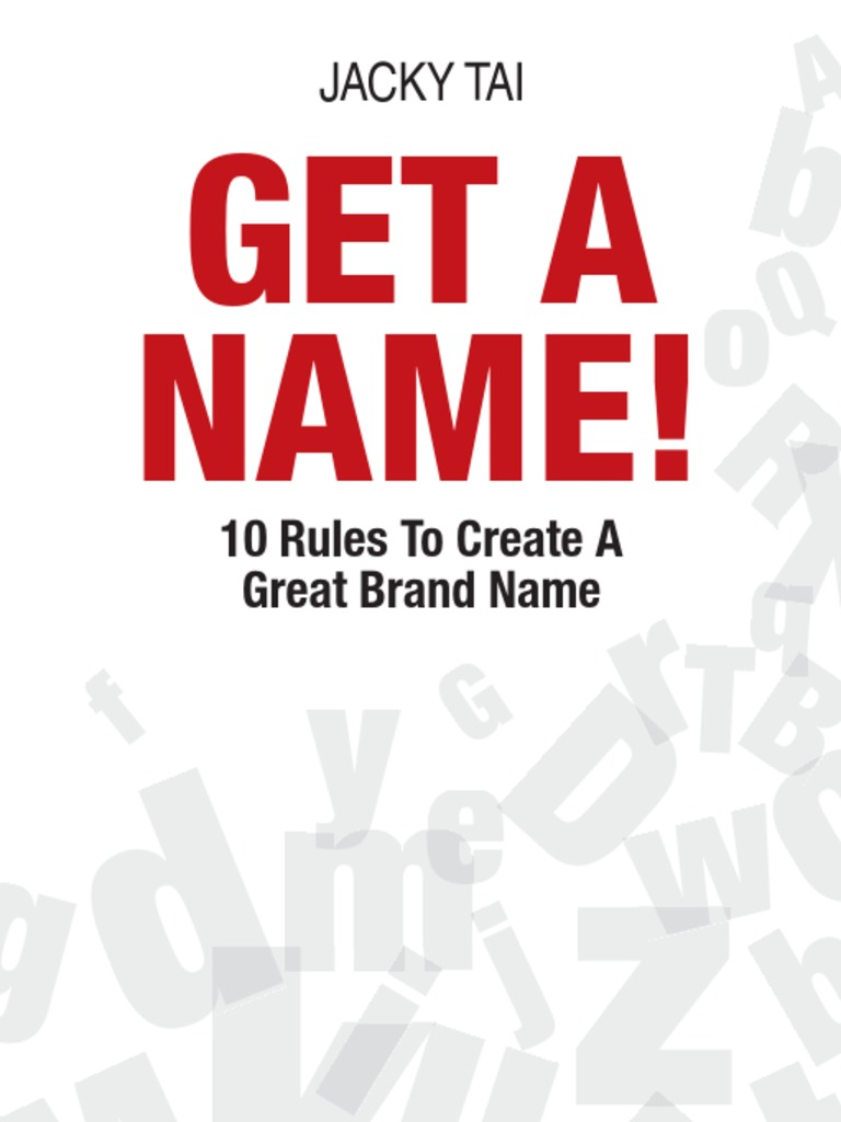 Jacky_Tai]_Get_a_Name_10_Rules_to_Create_a_Grea(bookos-z1 org) pdf