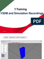 V3DM and Simulation Recordings