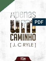APENAS UM CAMINHO ( J. C. RYLE ).pdf