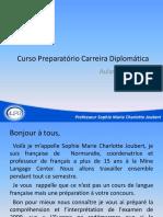 Carreiradiplomatica 060210 Frances Sophiemarie Aula01- Apresentação