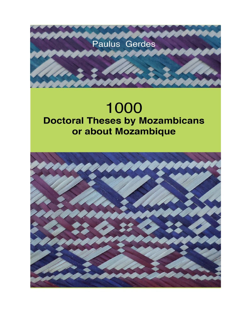 1000 doctoral theses by mozambicans or about mozambique mozambique 1000 doctoral theses by mozambicans or about mozambique mozambique doctorate fandeluxe Image collections