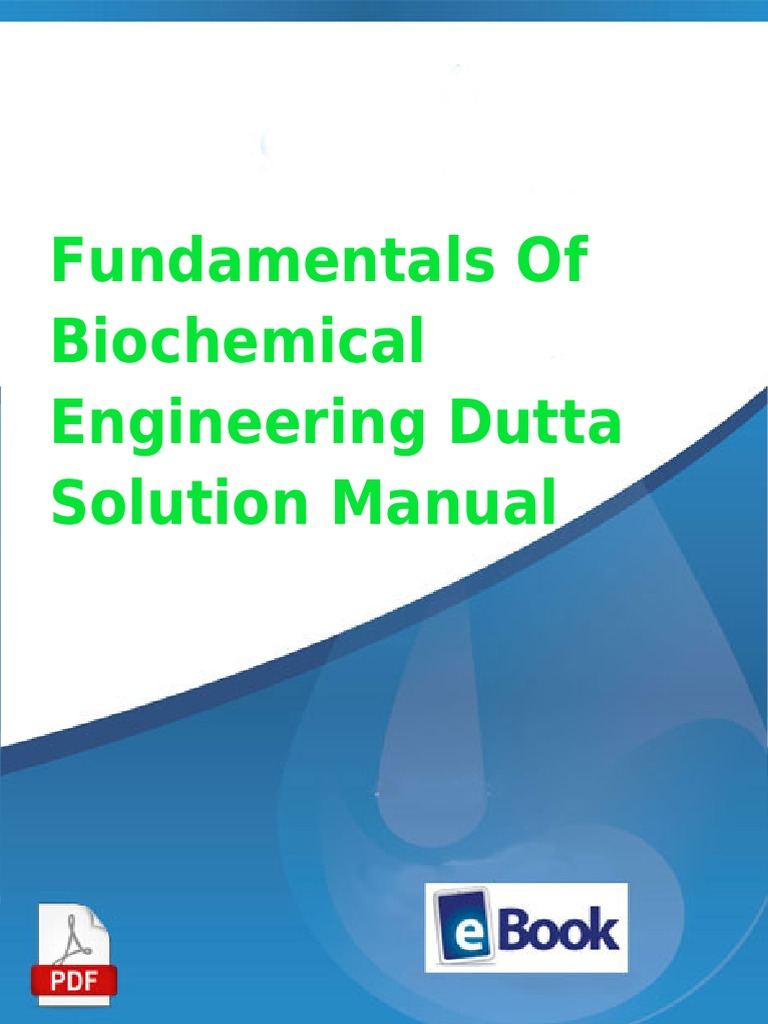 Fundamentals of biochemical engineering dutta solution manual fundamentals of biochemical engineering dutta solution manual engineering biotechnology fandeluxe Images